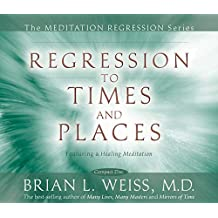 Regression To Times and Places (Meditation Regression)
