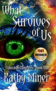 What Survives of Us (Colorado Chapters Book 1) by [Miner, Kathy]