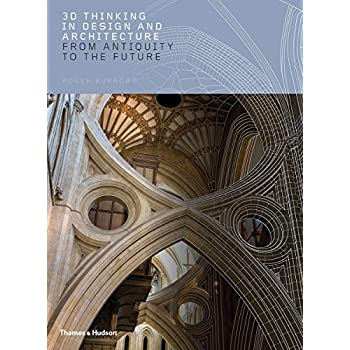 3d thinking in design and architecture : From antiquity to the future