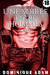 Une Soirée Entre Hommes (Tome 1): (Roman Érotique MM)