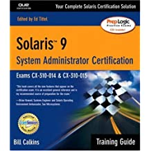 Solaris 9 System Administrator: Training Guide : Exams Cx-310-014 & Cx-310-015: System Certification