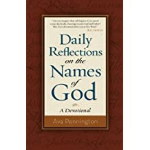 Daily Reflections on the Names of God: A Devotional by Ava Pennington (2013-10-15)