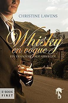 Whisky en vogue: Ein Franzose auf Abwegen von [Lawens, Christine]