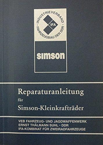 REPARATURANLEITUNG FÜR SIMSON-KLEINKRAFTRÄDER der Typenreihen S50, KR51, SR4