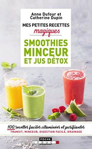 Mes petites recettes magiques smoothies minceur et jus détox par Anne Dufour