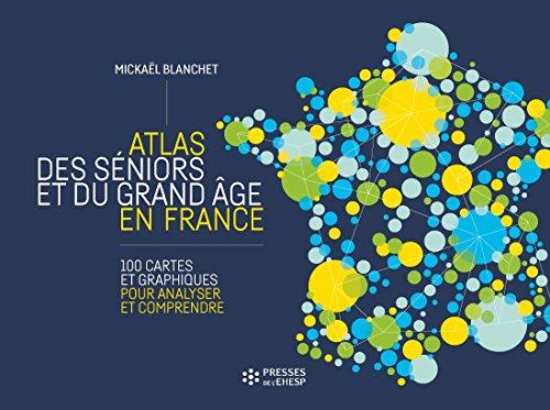 Atlas des séniors et du grand âge en France (HORS COLLECTION)