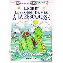 Lucie et le serpent de mer à la rescousse