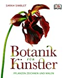 Botanik für Künstler: Pflanzen zeichnen und malen - Sarah Simblet