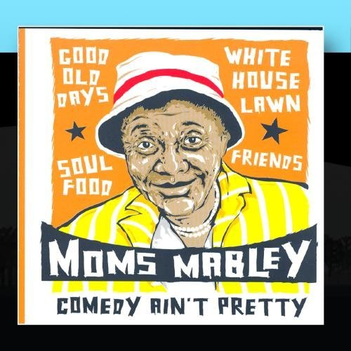 Mom's Mabley: Comedy Ain't Pretty by Mom's Mabley (2011-10-21) (Moms Mabley Cd)