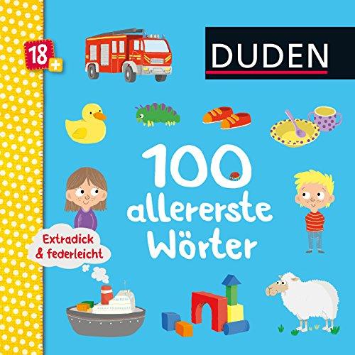 Preisvergleich Produktbild Duden 18+: 100 allererste Wörter: ab 18 Monaten