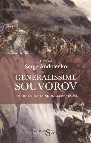 Généralissime Souvorov : Père de ma doctrine de guerre russe (1729-1800) par Serge Andolenko
