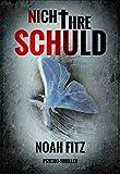 Nicht ihre Schuld Thriller von Noah Fitz (Johannes-Hornoff-Thriller 1) Bild