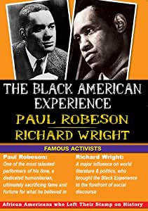 The Black American Experience - Famous Activists - Paul Robeson And Richard Wright [DVD]