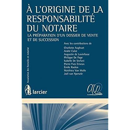 À l'origine de la responsabilité du notaire: La préparation d'un dossier de vente et de succession