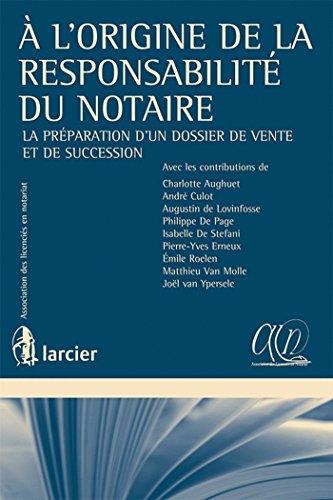 À l'origine de la responsabilité du notaire: La préparation d'un dossier de vente et de succession par Larcier