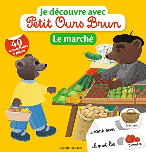 Petit Ours Brun: Je decouvre avec Petit Ours Brun/Le marche por Gerard Depardieu
