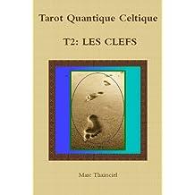 TQC, T2: Les clefs (Tarot Quantique Celtique)
