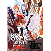 ROLL OVER AND DIE: I Will Fight for an Ordinary Life with My Love and Cursed Sword! (Light Novel) Vol. 1 (English Edition)