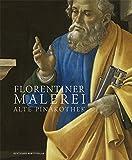 Produkt-Bild: Florentiner Malerei: Alte Pinakothek. Die Gemälde des 14. bis 16. Jahrhunderts