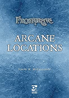 Frostgrave: Arcane Locations by [McCullough, Joseph A.]