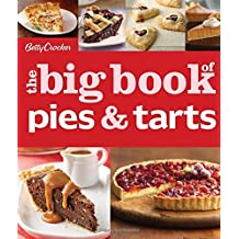 Betty Crocker's The Big Book of Pies and Tarts (Betty Crocker Big Book) by Betty Crocker (2013-07-30)