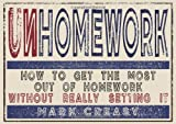 Unhomework: How to get the most out of homework, without really setting it
