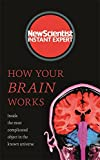 #3: How Your Brain Works: Inside the Most Complicated Object in the Known Universe (New Scientist Instant Expert)