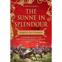 The Sunne In Splendour: A Novel of Richard III