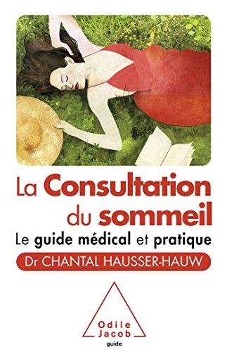 La Consultation du sommeil: Le guide médical et pratique