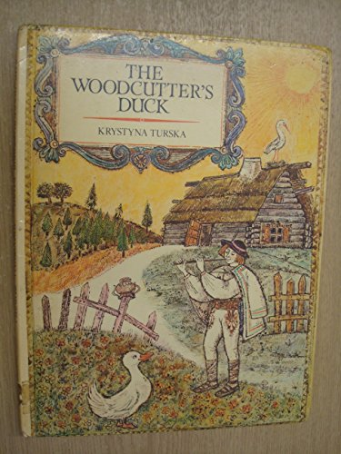 The woodcutter's duck