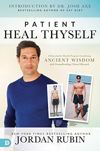 Patient Heal Thyself: A Remarkable Health Program Combining Ancient Wisdom with Groundbreaking Clinical Research (English Edition)