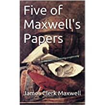Five of Maxwell's Papers (English Edition)