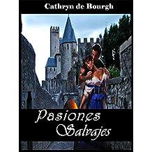 Pasiones Salvajes (Doncellas cautivas II) (Spanish Edition)