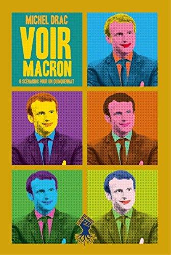 Voir Macron, 8 scnarios pour un quinquennat