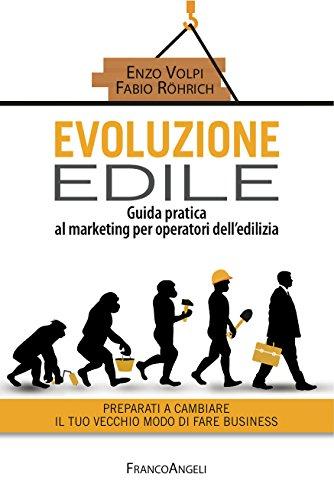 Newsbenessere.com 51h8BIz36JL Evoluzione edile: Guida pratica al marketing per operatori dell'edilizia. Preparati a cambiare il tuo vecchio modo di fare business