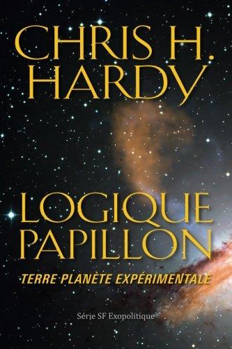 Logique Papillon: Terre planète expérimentale par Chris H. Hardy