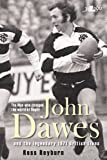 The Man who changed the world of Rugby: John Dawes and the legendary 1971 British Lions