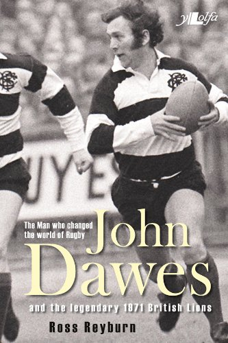 Man Who Changed the World of Rugby, The - John Dawes and the Legendary 1971 British Lions