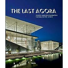 The Last Agora: Stavros Niarchos Foundation Cultural Center-Athens