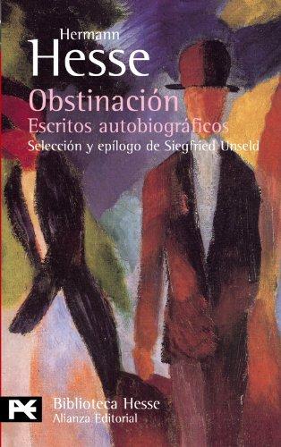 Obstinación: Escritos Autobiograficos por Hesse, Hermann