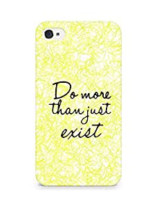 AMEZ do more than just exist Back Cover For Apple iPhone 4s