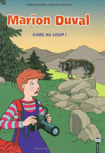 Marion Duval, tome 12 : Gare au loup ! - Sélection du Comité des mamans Pintemps 2002 (6-9 ans)