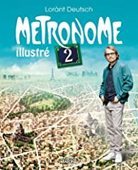 Métronome, tome 2 (illustré) par Deutsch