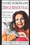 VOTRE HOROSCOPE 2018  LE RENOUVEAU: Prévisions pour vous...et votre chat