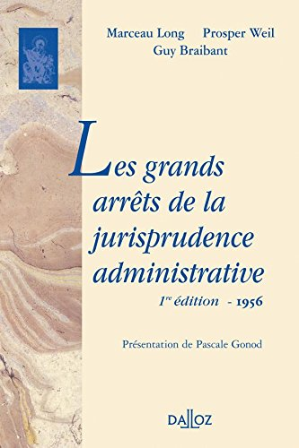 Les grands arrts de la jurisprudence administrative. dition de 1956: Rimpression de l'dition de 1956