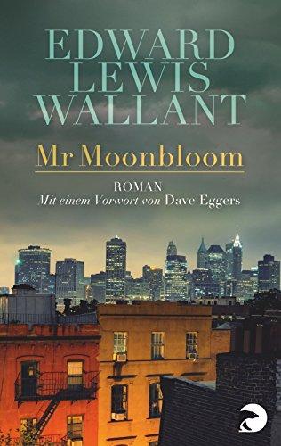 Mr Moonbloom: Roman von Edward Lewis Wallant (15. Oktober 2013) Taschenbuch