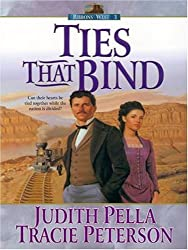 Ties That Bind by Judith Pella (2006-11-01)