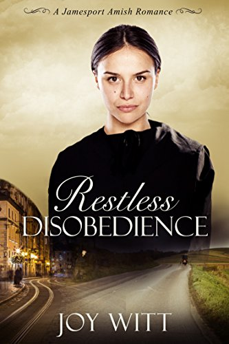 Restless Disobedience Clean Amish Romance A Jamesport Amish Romance Book 1