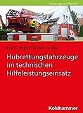 Hubrettungsfahrzeuge im technischen Hilfeleistungseinsatz