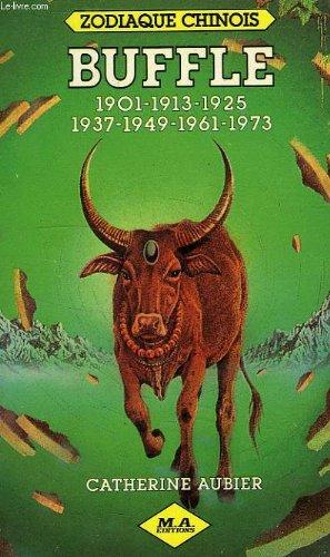Buffle : 1901, 1913, 1925, 1937, 1949, 1961, 1973 (Zodiaque chinois)